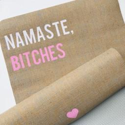 Namaste Bitches Jute Yogamatte